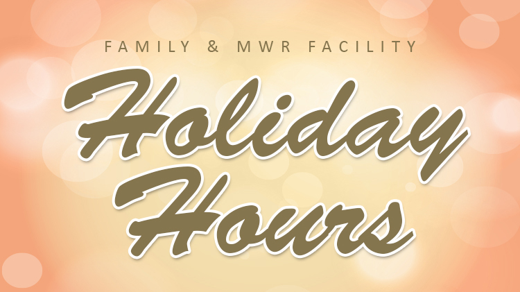 MWR Facility Holiday Hours
