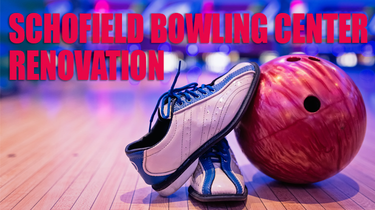 Schofield Bowling Center Renovations