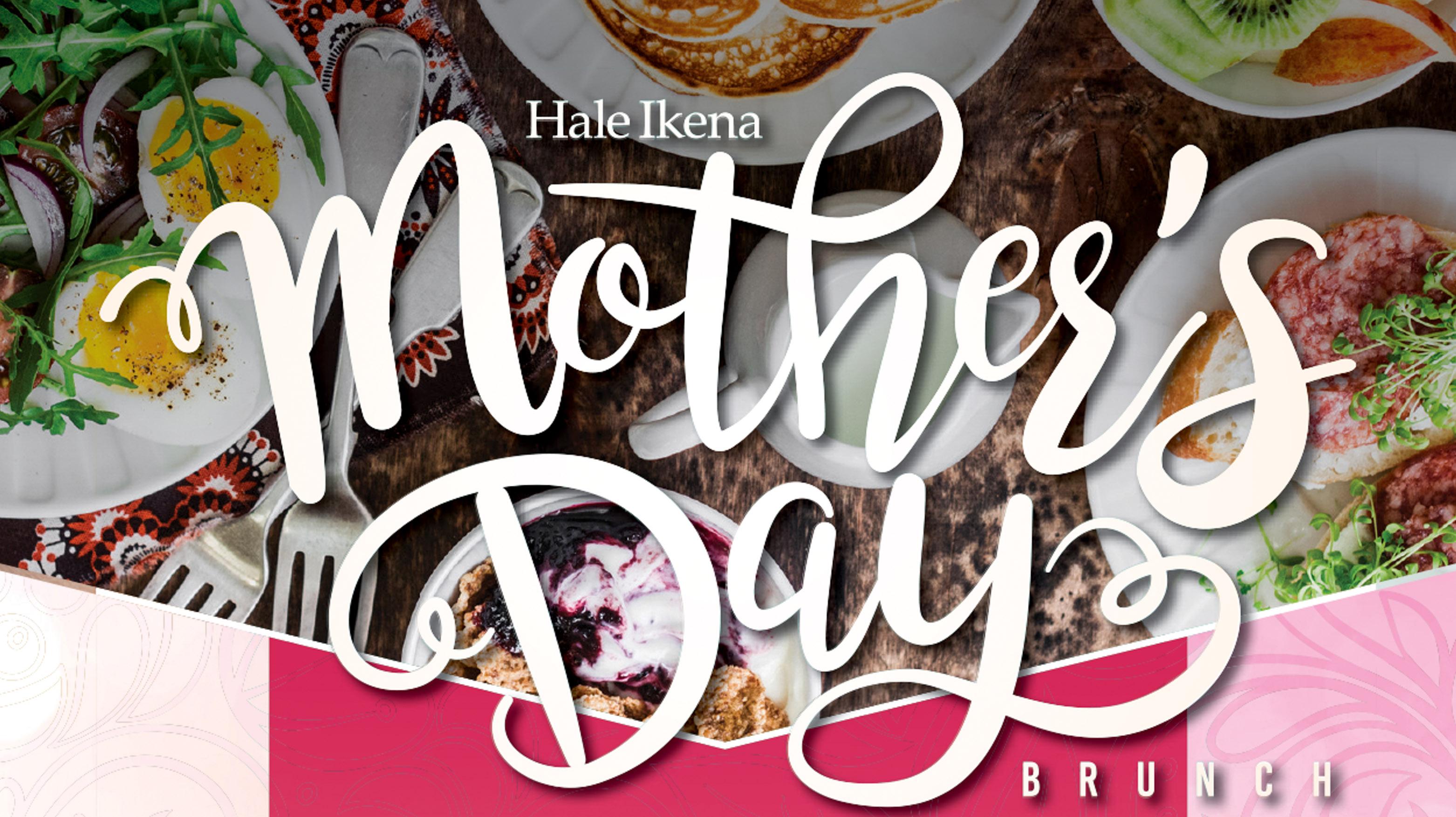 Mother's Day Brunch - Hale Ikena