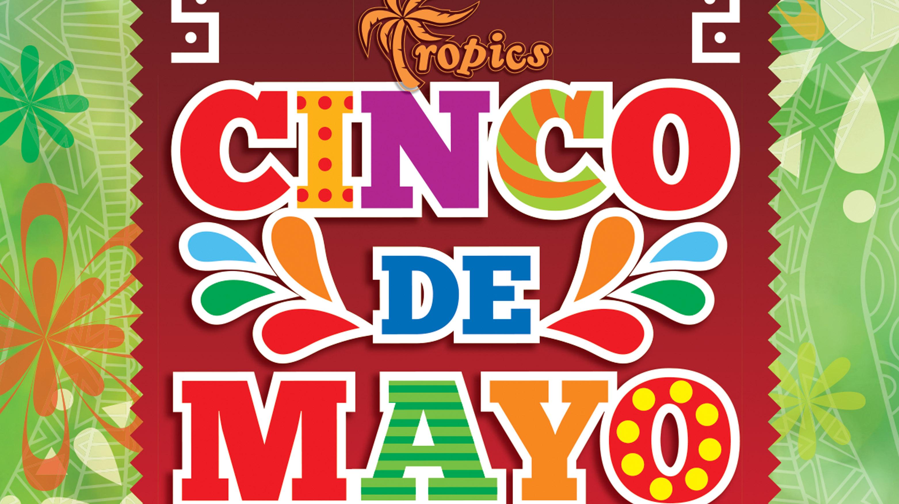 Tropics Cinco De Mayo
