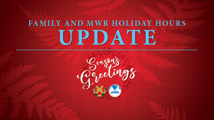 Family and MWR Holiday Hours Update