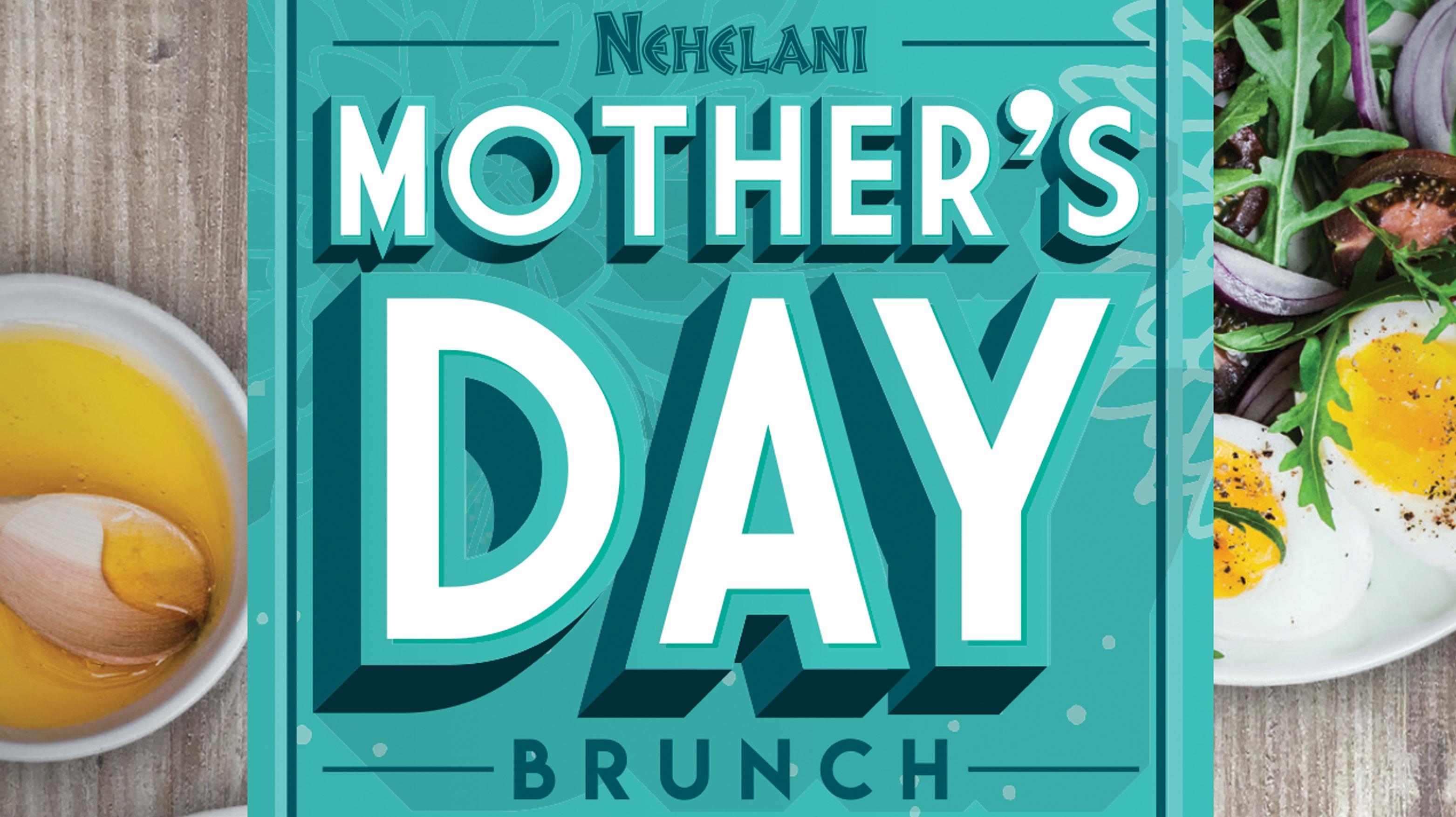 Mother's Day Brunch - Nehelani