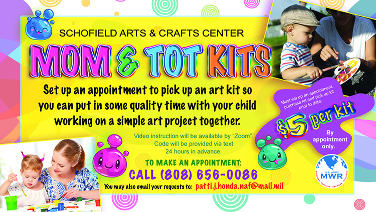 Schofield Barracks Arts and Crafts Presents MOM & TOT Kits