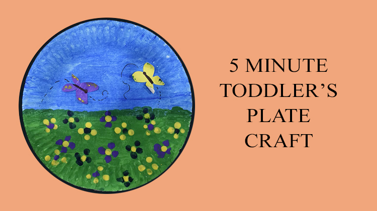 Arts & Crafts_5 MINUTE TODDLER'S PLATE_Video Cover.jpg