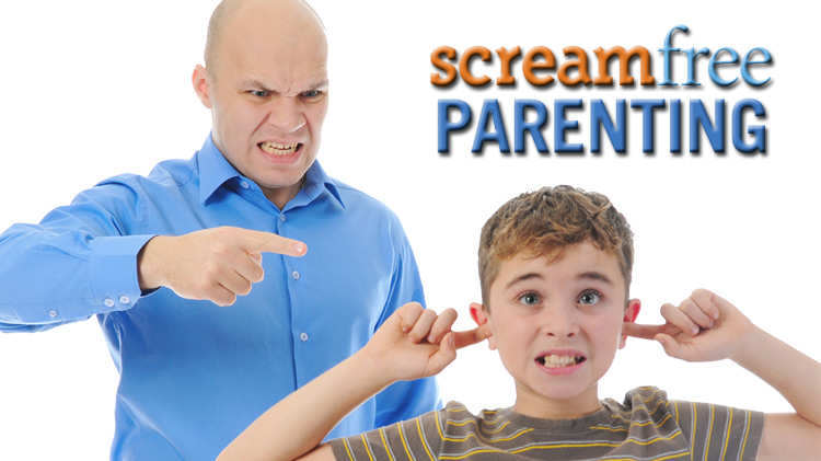 Scream-Free Parenting