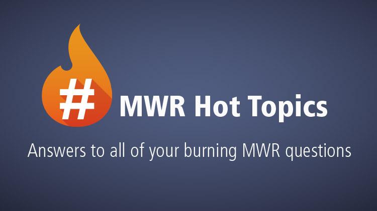 MWR Hot Topics